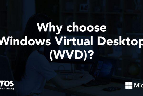 Why Choose Windows Virtual Desktop